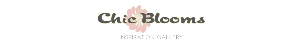 Inspiration Gallery - Chic Blooms